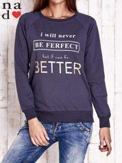 Grafitowa bluza z napisem I WILL NEVER BE FERFECT BUT I CAN BE BETTER