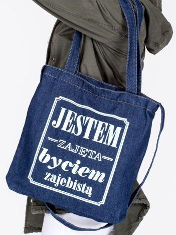 Bawełniana granatowa torba JESTEM ZAJĘTA BYCIEM ZAJEBISTĄ