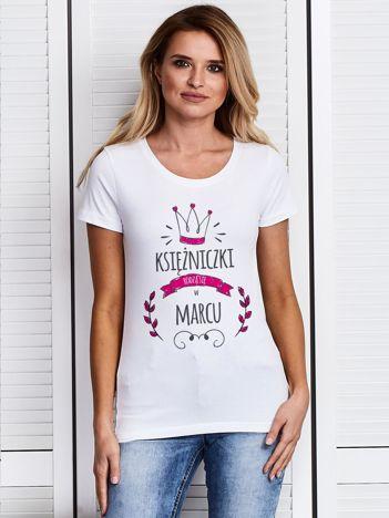 Biały t-shirt damski KSIĘŻNICZKI RODZĄ SIĘ W MARCU