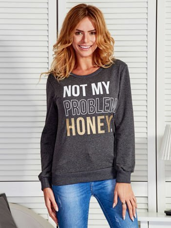 Ciemnoszara bluza damska NOT MY PROBLEM HONEY