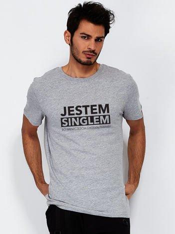 Szary t-shirt męski JESTEM SINGLEM BO NIESZCZĘŚCIA CHODZĄ PARAMI