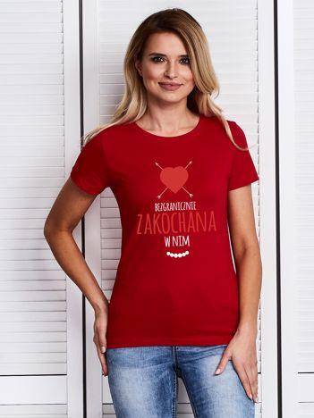 T-shirt damski BEZGRANICZNIE ZAKOCHANA W NIM czerwony