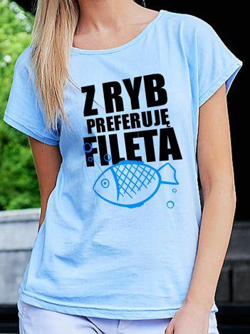 T-shirt damski Z RYB PREFERUJĘ FILETA niebieski