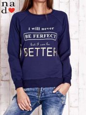 Granatowa bluza z napisem I WILL NEVER BE FERFECT BUT I CAN BE BETTER