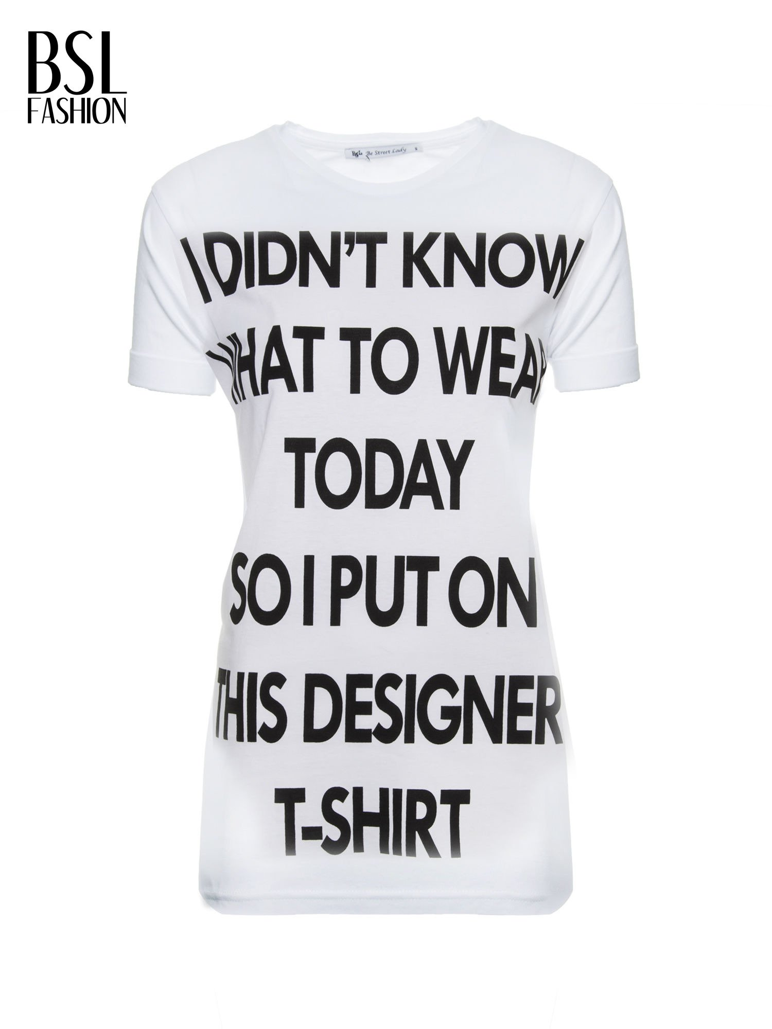 Biały t-shirt z napisem I'DONT KNOW WHAT TO WEAR TODAY                                  zdj.                                  2