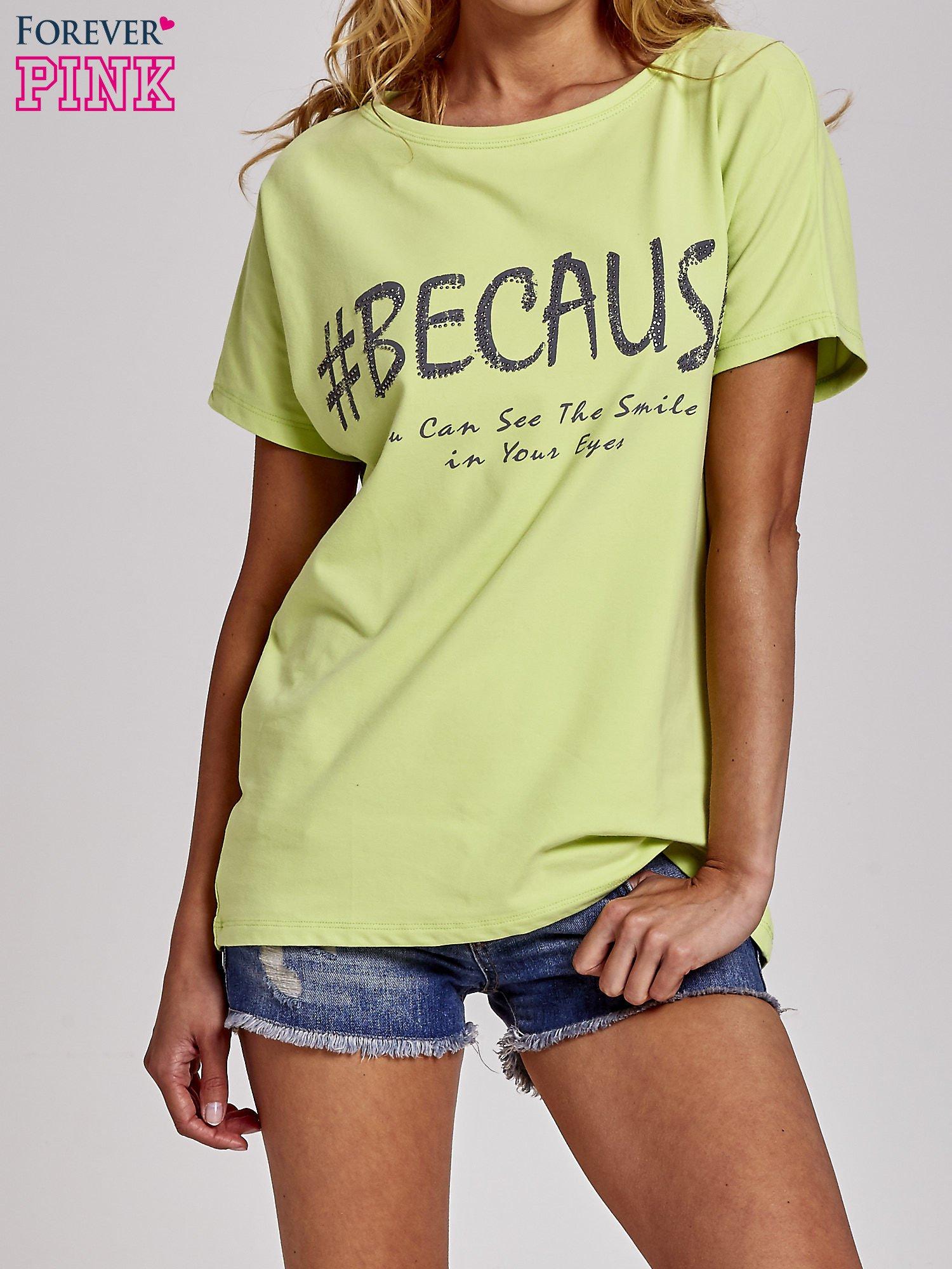 Zielony t-shirt z hashtagiem #BECAUSE                                  zdj.                                  1