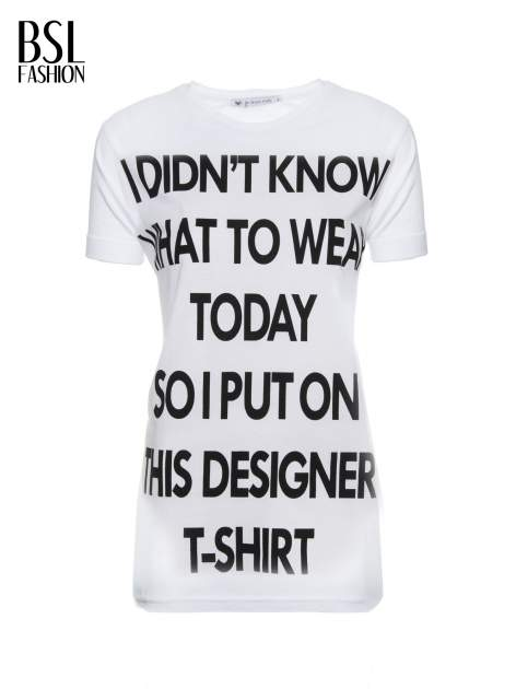 Biały t-shirt z napisem I'DONT KNOW WHAT TO WEAR TODAY                                  zdj.                                  2