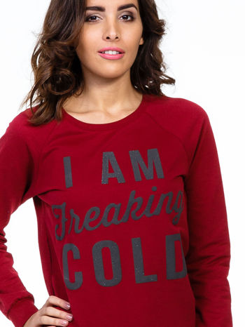 Bordowa bluza z napisem I AM FREAKING COLD                                  zdj.                                  5