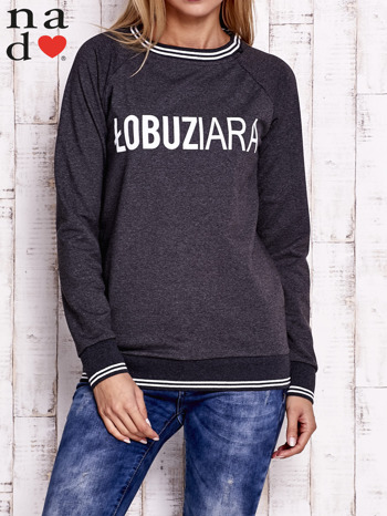 Ciemnoszara bluza z napisem ŁOBUZIARA