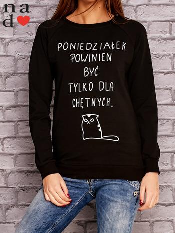 Czarna bluza z napisem PONIEDZIAŁEK POWINIEN BYĆ TYLKO DLA CHĘTNYCH                                  zdj.                                  1