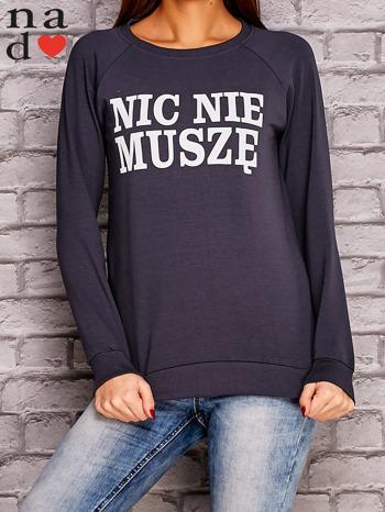 Grafitowa bluza z napisem NIC NIE MUSZĘ                                   zdj.                                  1