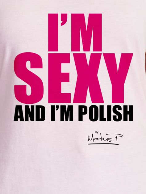 Jasnoróżowy t-shirt damski I'M SEXY AND I'M POLISH by Markus P                                  zdj.                                  2