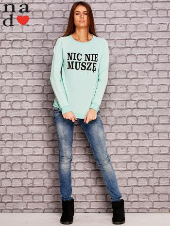 Miętowa bluza z napisem NIC NIE MUSZĘ                                   zdj.                                  2