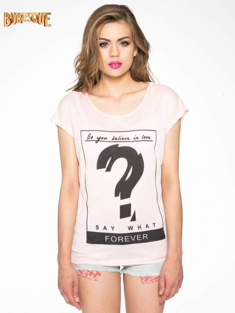 Różowy t-shirt z napisem DO YOU BELIEVE IN LOVE?                                  zdj.                                  10