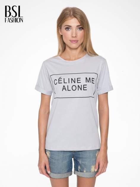 Szary t-shirt z napisem CÉLINE ME ALONE                                  zdj.                                  1
