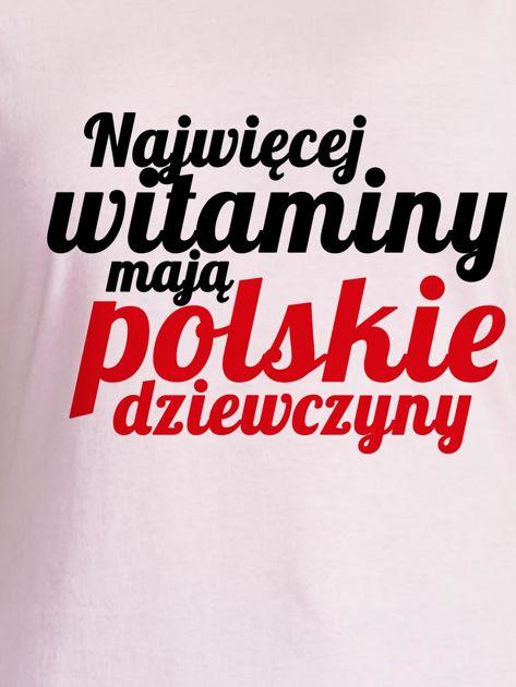 T-shirt NAJWIĘCEJ WITAMINY MAJĄ POLSKIE DZIEWCZYNY jasnoróżowy                              zdj.                              2
