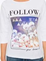 Biała bluzka z napisem FOLLOW YOUR DREAMS