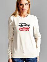 Bluza NAJWIĘCEJ WITAMINY MAJĄ POLSKIE DZIEWCZYNY ecru                                  zdj.                                  1