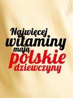 Bluza NAJWIĘCEJ WITAMINY MAJĄ POLSKIE DZIEWCZYNY żółta                                  zdj.                                  2