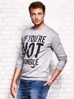 Szara bluza męska z napisem IF YOU'RE HOT I'M SINGLE                                  zdj.                                  3