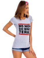 Szary t-shirt NIE MÓW DO MNIE TERAZ                                  zdj.                                  4