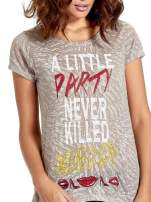 Szary t-shirt z napisem A LITTLE PARTY NEVER KILLED NOBODY