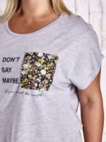 Szary t-shirt z napisem DON'T SAY MAYBE PLUS SIZE                                                                          zdj.                                                                         5