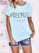 Turkusowy t-shirt z hashtagiem #BECAUSE                                  zdj.                                  1